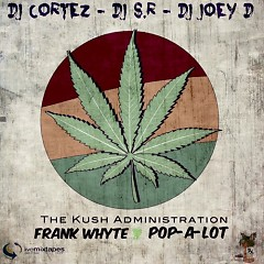 The Kush Administration - Frank Whyte,Pop-A-Lot
