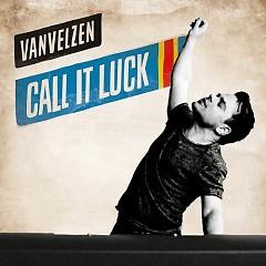 Call It Luck - VanVelzen