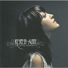 Not Going Anywhere - Keren Ann