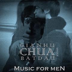 Giá Như Chưa Bắt Đầu - Music For Men