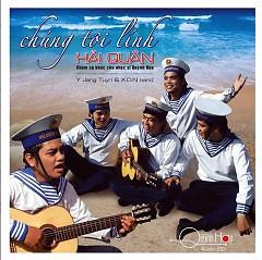 Chúng Tôi Lính Hải Quân - Y Jang Tuyn,Nhóm X.O.N