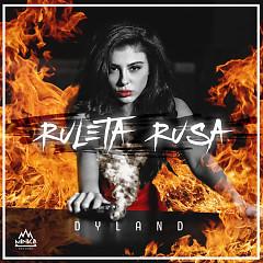 Ruleta Rusa (Single) - Dyland, King Swifft