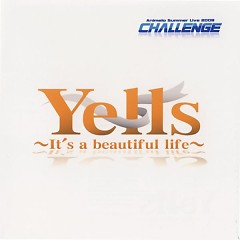 Yells / It's a Beautiful Life (Animelo Summer Live 2008)