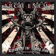 Tyrants Of The Rising Sun (Live In Japan) (CD1) - Arch Enemy