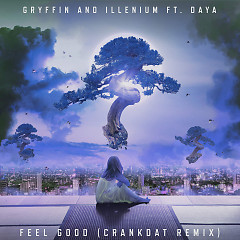 Feel Good (Crankdat Remix) (Single) - Gryffin, Illenium