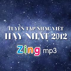 Tuyển Tập Các Bài Hát Nhạc Việt Hay Nhất 2012