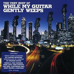 The Very Best Of While My Guitar Gently Weeps (CD2)