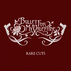 Rare Cuts (EP) - Bullet for My Valentine