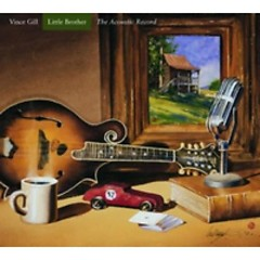 Little Brother - The Acoustic Record - Vince Gill