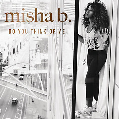 Do You Think Of Me? - EP - Misha B