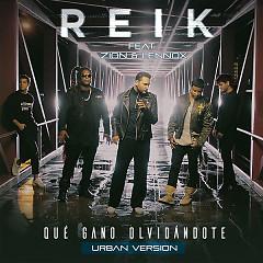 Qué Gano Olvidándote (Versión Urbana) (Single) - Reik, Zion & Lennox