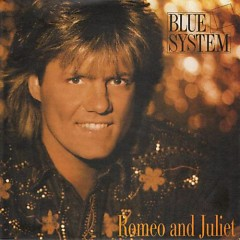 Romeo And Juliet - Blue System