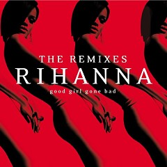 Album Good Girl Gone Bad: The Remixes - Rihanna