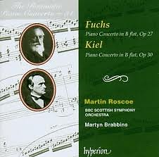 The Romantic Piano Concerto, Vol. 31 – Fuchs & Kiel - Martin Roscoe,BBC Scottish Symphony Orchestra,Martyn Brabbins
