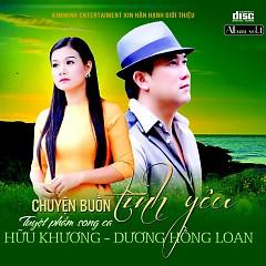 Album Chuyện Buồn Tình Yêu - Hữu Khương,Dương Hồng Loan