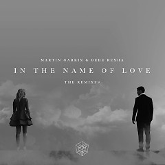 In The Name Of Love Remixes (Single) - Martin Garrix, Bebe Rexha