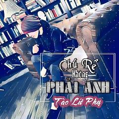 Chú Rể Không Phải Anh (Single) - Tào Lữ Phụ