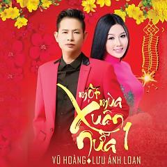 Một Mùa Xuân Nữa (Vol. 1) - Vũ Hoàng, Lưu Ánh Loan