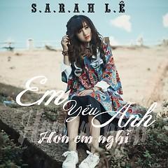 Em Yêu Anh Hơn Em Nghĩ (Single) - Sarah Lê