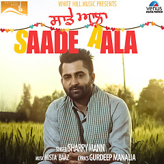 Saade Aala (Single) - Sharry Mann