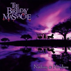 Nothing And Nowhere (2007 Re-Release) - The Birthday Massacre
