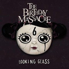 Looking Glass - The Birthday Massacre