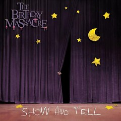 Show And Tell - The Birthday Massacre