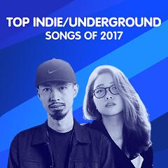 Nghệ Sĩ Indie/Underground Nổi Bật 2017 - Various Artists