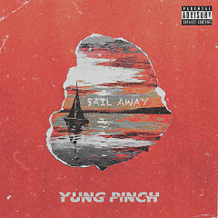 Sail Away (Single) - Yung Pinch