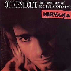 Outcesticide I - In Memory of Kurt Cobain (Part2)