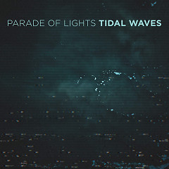 Tidal Waves (Single) - Parade Of Lights