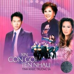 Album Xin Còn Gọi Tên Nhau-Tình khúc Trường Sa - Various Artists