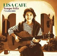 LISA CAFE -Tempo Feliz- - Lisa Ono