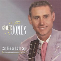 She Thinks I Still Care (CD15) - George Jones