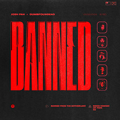 Banned In The Motherland (Single) - Josh Pan, Dumbfoundead