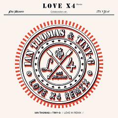 IAN THOMAS & TINY-G LOVE X 4 REMIX - Tiny-G