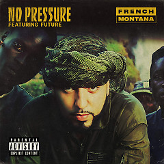 No Pressure (Single) - French Montana, Future