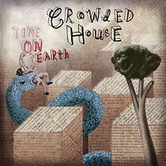 Time on Earth - Crowded House
