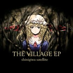 THE VILLAGE EP - Shinigiwa Satellite