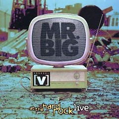 Live At The Hard Rock - Mr. Big