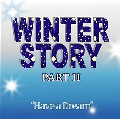 Winter Story - Part II : Have A Dream