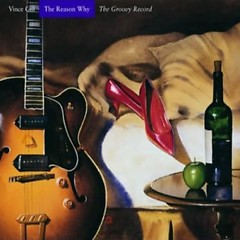 The Reason Why - The Groovy Record - Vince Gill