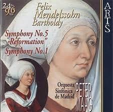 Mendelssohn Symphonies Nos. 1 & 5 - Madrid Symphony Orchestra,Peter Maag