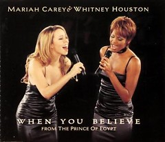 When You Believe (From The Prince Of Egypt) - Whitney Houston,Mariah Carey