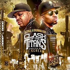 Clash Of The Titans - DJ Paul,Drumma Boy