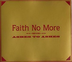 Ashes to Ashes (Maroon On Gold) - Faith No More