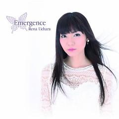 Emergence - Rena Uehara