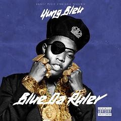 Bleu Da Ruler (Mixtape) - Yung Bleu