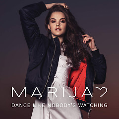 Dance Like Nobody's Watching (Single) - Marija