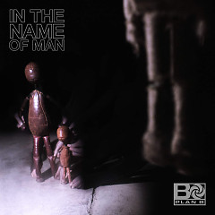 In The Name Of Man (Single) - Plan B